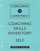 Coaching for Commitment  Coaching Skills Inventory Self