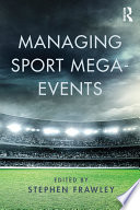 Managing Sport Mega Events