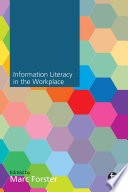 Information Literacy In The Workplace Book PDF