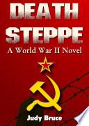 Death Steppe  A World War II Novel