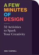 A Few Minutes of Design