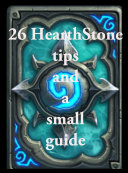 26 HearthStone tips and a small guide