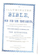 The Illuminated Bible  Containing the Old and New Testaments