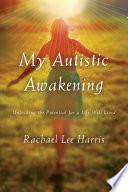 My Autistic Awakening