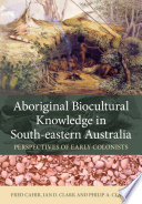 Aboriginal Biocultural Knowledge in South eastern Australia
