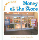 Money at the Store: By Jennifer Rozines Roy & Gregory Roy