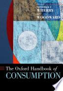 """The Oxford Handbook of Consumption"" by Frederick F. Wherry, Ian Woodward"