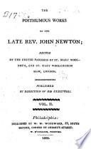 The Posthumous Works of the Late Rev. John Newton ...