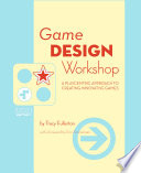 """""""Game Design Workshop: A Playcentric Approach to Creating Innovative Games"""" by Tracy Fullerton"""