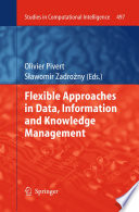 Flexible Approaches in Data  Information and Knowledge Management