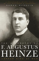 The Biography of F  Augustus Heinze