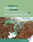 Opportunities to Use Remote Sensing in Understanding Permafrost and Related Ecological Characteristics Book