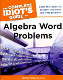 The Complete Idiot's Guide to Algebra Word Problems