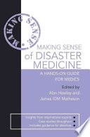 Making Sense of Disaster Medicine  A Hands on Guide for Medics