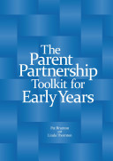 The Parent Partnership Toolkit for Early Years