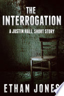 The Interrogation  A Justin Hall Spy Thiller Book
