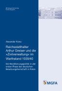 """Reichsstatthalter Arthur Greiser und die """"Zivilverwaltung"""" im Wartheland 1939/40"""