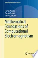 Mathematical Foundations of Computational Electromagnetism