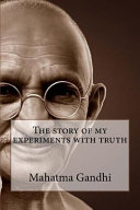 A the Story of My Experiments with Truth