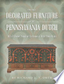 The Early Decorated Furniture of the Pennsylvania Dutch