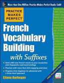Practice Makes Perfect French Vocabulary Building With Suffixes And Prefixes
