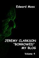 Jeremy Clarkson borrowed my Blog   Volume 4