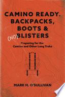 Camino Ready  Backpacks  Boots    no Blisters