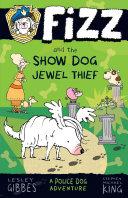 Fizz and the Show Dog Jewel Thief: Fizz 3 [Pdf/ePub] eBook