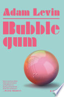 """Bubblegum: A Novel"" by Adam Levin"
