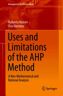 Uses and Limitations of the AHP Method