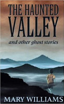 The Haunted Valley and Other Ghost Stories