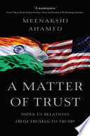 A Matter Of Trust  India US Relations from Truman to Trump