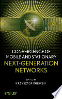 Convergence of Mobile and Stationary Next Generation Networks