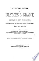 A Personal History of Ulysses S  Grant