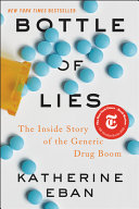 link to Bottle of lies : the inside story of the generic drug boom in the TCC library catalog