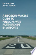 A Decision-Makers Guide to Public Private Partnerships in Airports