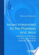 Moses Interpreted By The Pharisees And Jesus