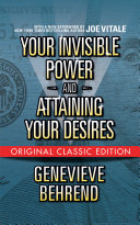 Your Invisible Power and Attaining Your Desires (Original Classic Edition) [Pdf/ePub] eBook