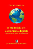 Il manifesto del comunismo digitale. La rivoluzione sul pianeta Terra è già iniziata