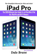 iPad Pro  The 2020 Ultimate User Guide For all iPad Mini  iPad Air  iPad Pro and iOS 13 Owners The Simplified Manual for Kids and Adult  3rd Edition