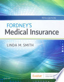 """Fordney's Medical Insurance E-Book"" by Linda Smith"