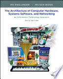 The Architecture of Computer Hardware, Systems Software, and Networking