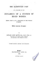 The Elementary Part of A Treatise on the Dynamics of a System of Rigid Bodies Book