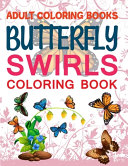 Adult Coloring Books Butterfly Swirls Coloring Book