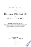 A Practical Treatise on Renal Diseases and Urinary Analysis