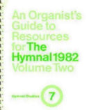 An Organist s Guide to Resources for the Hymnal 1982