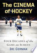 The Cinema of Hockey Book
