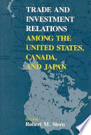 Cover image of Trade and investment relations among the United States, Canada, and Japan