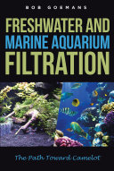 Freshwater and Marine Aquarium Filtration The Path Toward Camelot
