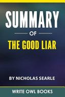 Summary Of The Good Liar By Nicholas Searle